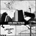 A Devil Amongst The Tailors - Learning To Swim