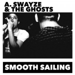 A. Swayze & the Ghosts - Smooth Sailing