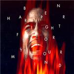 Ben Harper - Fight For Your Mind