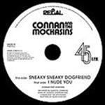 Connan And The Mockasins - Sneaky Sneaky Dogfriend