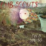 Cub Scouts - Told You So