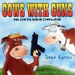 Dana Lyons - Cows With Guns: The Cow Pie Nation Cowpilation