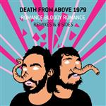 Death From Above 1979 - Romance Bloody Romance