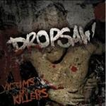 Dropsaw - Victims Or Killers