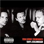 Fun Lovin' Criminals - 100% Columbian