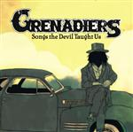 Grenadiers - Songs The Devil Taught Us