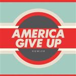 Howler - America Give Up