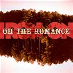Iron On - Oh The Romance