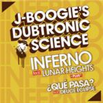 J Boogie's Dubtronic Science - Inferno / Qué Pasa?