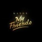 KAYEX - My Friends