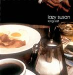 Lazy Susan - Long Lost