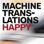Machine Translations - Happy