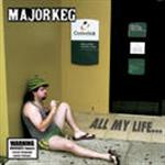 Major Keg - All My Life