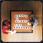 Mark B & Blade - The Unknown (Bonus Tracks Edition)