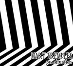 Mary Trembles - PS... Situation
