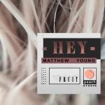 Matthew Young - Hey