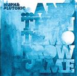 Muph & Plutonic - ...And Then Tomorrow Came