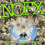 NOFX - The Greatest Songs Ever Written (By Us)