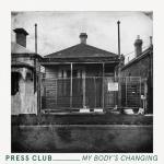 Press Club - My Body's Changing