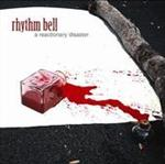 Rhythm Bell - A Reactionary Disaster