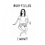 Ruby Fields - I Want