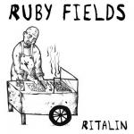 Ruby Fields - Ritalin