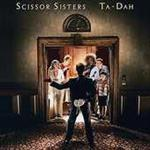 Scissor Sisters - Ta-Dah (Limited Deluxe Edition 2CD)