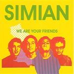 Simian - We Are Your Friends