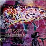 Slyde - Everyone's Entitled To Our Opinion