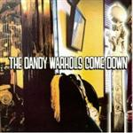 The Dandy Warhols - Come Down
