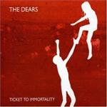 The Dears - Ticket To Immortality
