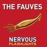 The Fauves - Nervous Flashlights