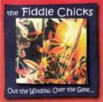 The Fiddle Chicks - Out The Window, Over The Gate