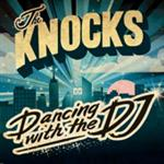 The Knocks - Dancing With The DJ