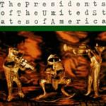 The Presidents Of The United States Of America - Self Titled