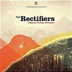 The Rectifiers - Playtime For John Mountain