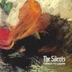 The Silents - Things To Learn