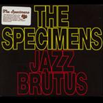 The Specimens - Jazz Brutus