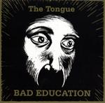 The Tongue - Bad Education