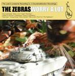 The Zebras - Worry A Lot