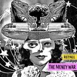 The Money War - Recall