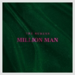 The Rubens - Million Man