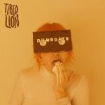 Tired Lion - Dumb Days
