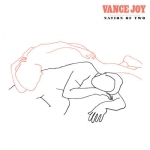 Vance Joy - Nation Of Two