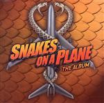 Various Artists - Snakes On A Plane: The Album