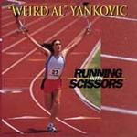 Weird Al Yankovic - Running With Scissors