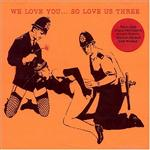 Various Artists - We Love You... So Love Us Three
