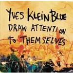 Yves Klein Blue - Draw Attention To Themselves