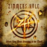 Zimmers Hole - When You Were Shouting At The Devil...