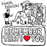 Kimya Dawson - Remember That I Love You